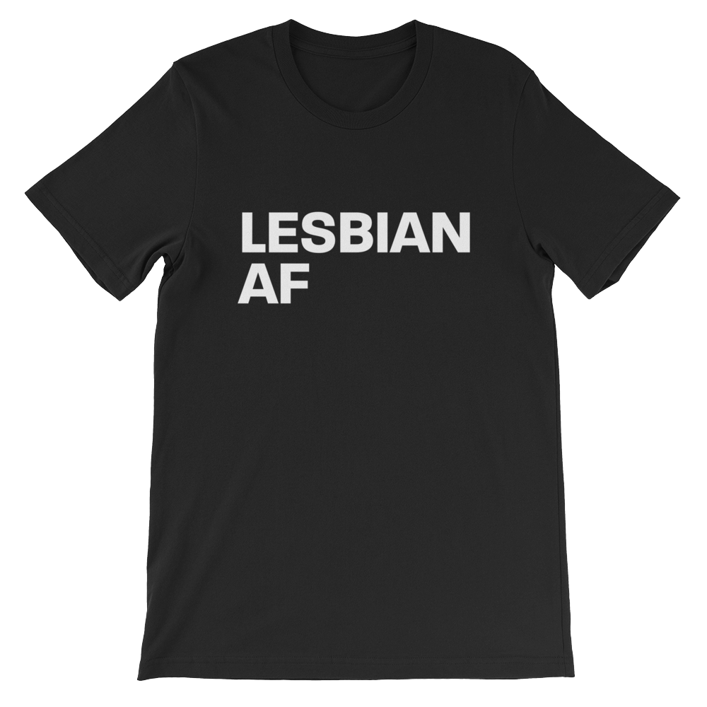 Lesbian AF Multi-Colour tshirt | Be Loud, Be Proud! Tell everyone who and what you are! | LGBTI Pride. Dyke. Butch. Tomboy.