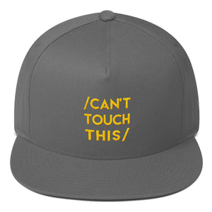 Can't Touch This - Flat Bill Cap - Stop Hammer Time! Equality, women's rights, power, grrl, girl, stand up! ME TOO!