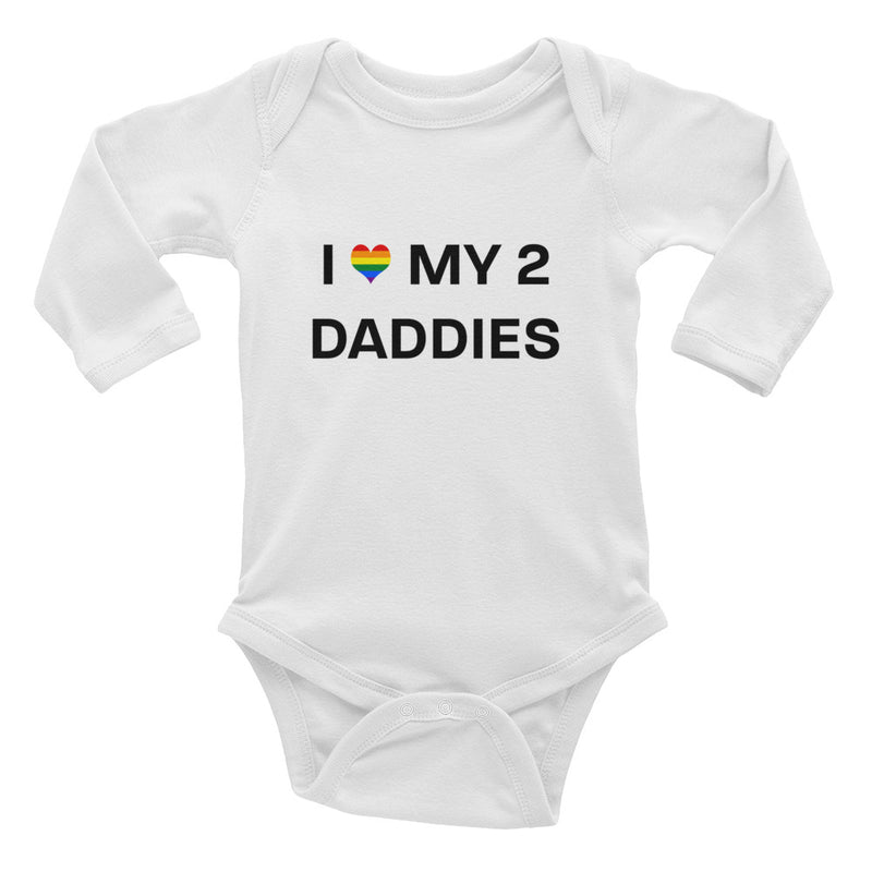 I love my two daddies Infant Long Sleeve Bodysuit