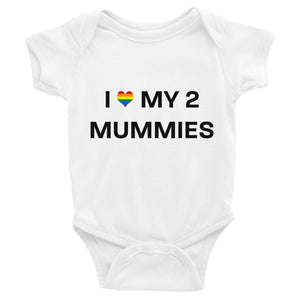 I love my two mummies Infant Bodysuit
