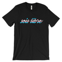 Sois Libre Transgender Version (Be Free in French) Unisex short sleeve t-shirt | Freedom | Liberty | Peace | liberte | Trans Active