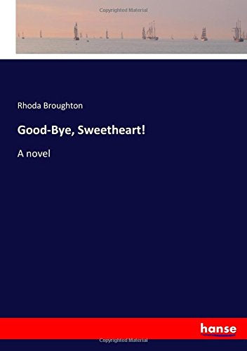 """Good-bye, sweetheart!"": a novel"