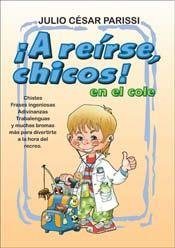 A reirse chicos en el cole! / Let children Laughing at school! (Spanish Edition)