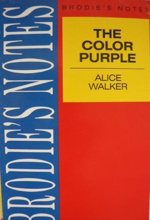 "Brodie's Notes on Alice Walker's ""Color Purple"""