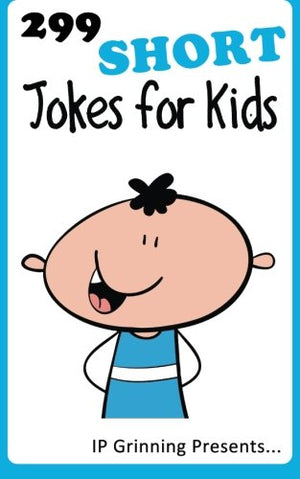 299 Short Jokes for Kids: Joke Books for Kids (Volume 6)