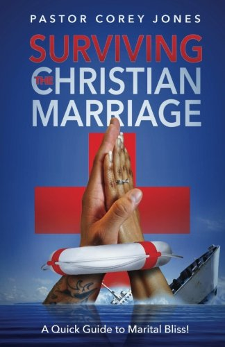 """Surviving A Christian Marriage: A Quick Guide to Marital Bliss!"""