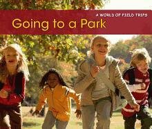 Going to a Park (A World of Field Trips)
