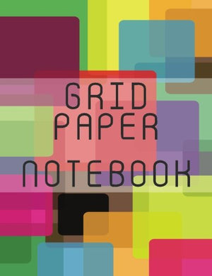 Grid Paper Notebook: Graph Paper Notebook, 8.5 x 11, 120 Grid Lined Pages (1/4 Inch Squares)