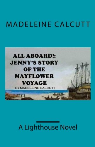'ALL ABOARD!: Jenny's Story of the Mayflower Voyage'