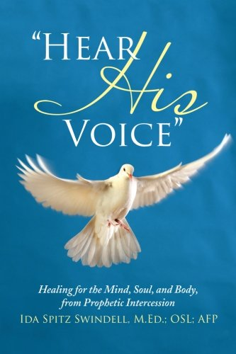 """Hear His Voice"": Healing for the Mind, Soul, and Body, from Prophetic Intercession"