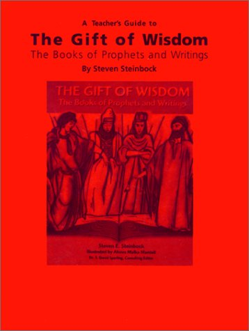The Gift of Wisdom: The Books of Prophets and Writings