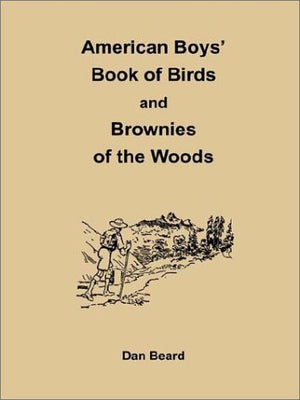 American Boys' Book of Birds and Brownies of the Woods