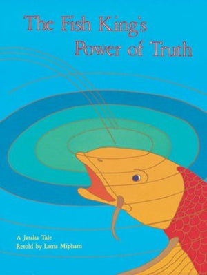 Fish King's Power of Truth (Jataka Tales)