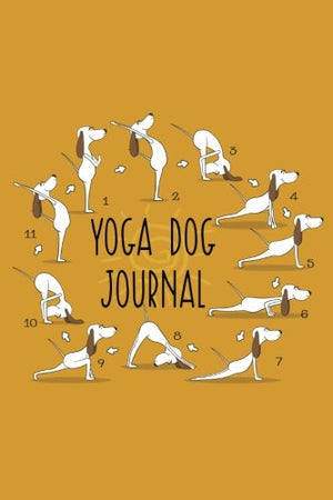 Yoga Dog Journal: Dog Notebook, Gifts For Dog Lovers (Puppy Journals Notebook)(V5)