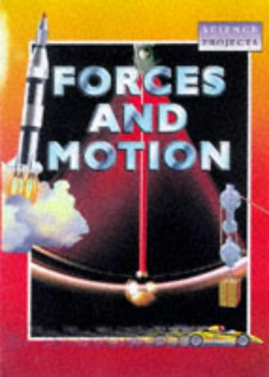 Forces and Motion (Science Projects)