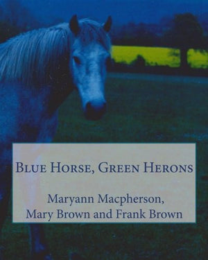 Blue Horse, Green Herons