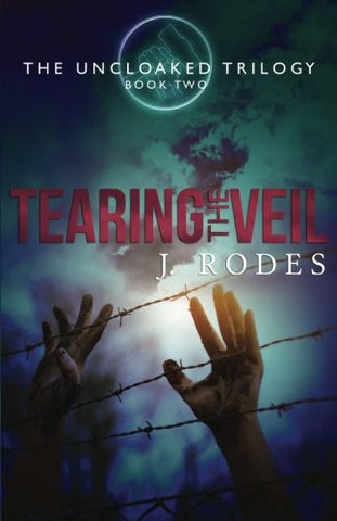 Tearing the Veil (The Uncloaked Trilogy Book 2)