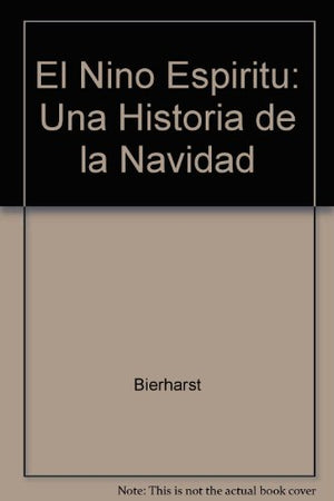 El Nino Espiritu: Una Historia de la Natividad (Spirit Child: A story of the Nativity)