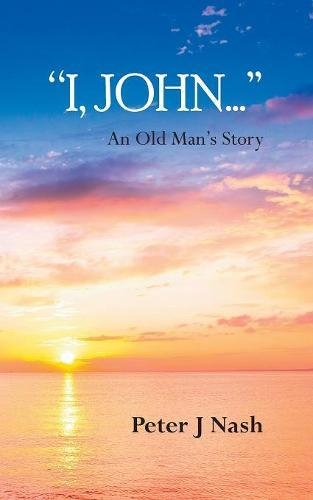"""I, John..."": An Old Man's Story"