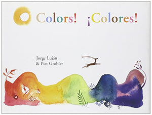 Colors! ¡Colores! (English and Spanish Edition)