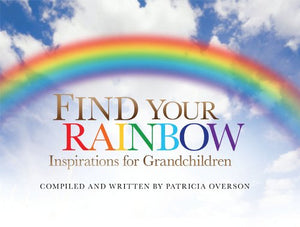 Find Your Rainbow: Inspirations for Grandchildren