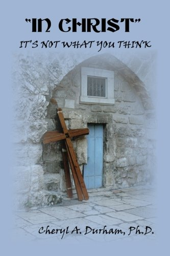 """In Christ"": It's Not What You Think"