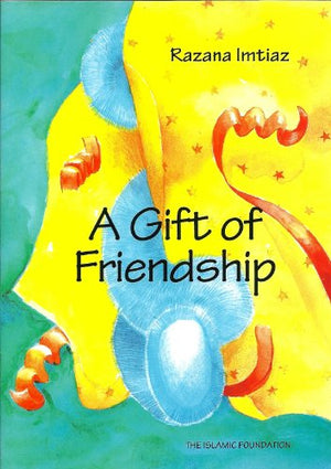 A Gift of Friendship (Muslim Children's Library)