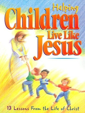 Helping Children Live Like Jesus
