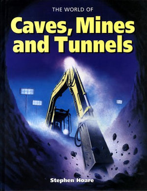 Caves, Mines and Tunnels
