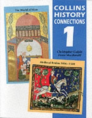 "History Connection 1: ""Medieval Realms, 1066-1500"" and ""the World of Islam"": 1 (History Connections)"
