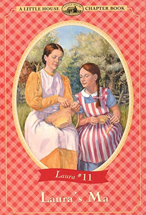 Laura's Ma (Little House Chapter Book)