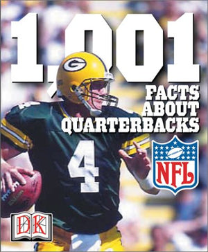 1,001 Facts About Quarterbacks (NFL Backpack Books)