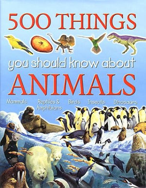 500 Things You Should Know About Animals