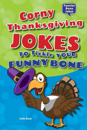 Corny Thanksgiving Jokes to Tickle Your Funny Bone (Funnier Bone Jokes)