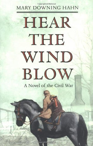 Hear the Wind Blow: A Novel of the Civil War