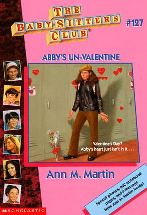 Abby's Un-Valentine (The Baby-Sitters Club, No. 127)