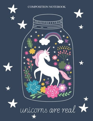 Composition Notebook: Unicorns Are Real, Grade 2 Back To School Notebooks or A Cool Journal for Girls (Notebooks for School)(Composition College R