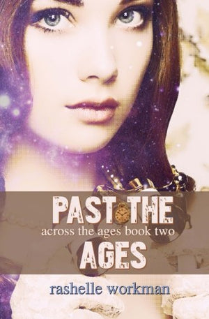 Across the Ages 2: Past the Ages: A YA Time Travel Romance