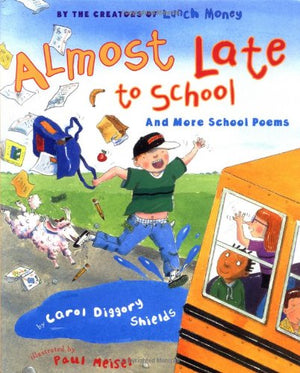 Almost Late for School: And More School Poems