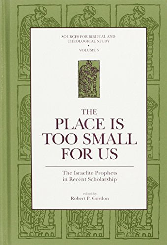 """The Place Is Too Small for Us"": The Israelite Prophets in Recent Scholarship (Sources for Biblical and Theological Study ; 5) (Sources for Biblic"