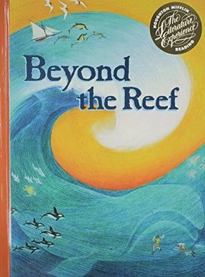 Beyond the Reef (Houghton Mifflin Reading: The Literature Experience, Level 6)