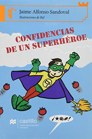 Confidencias de un superheroe/ Secrets of a Superhero (Castillo De La Lectura: Serie Naranja/ Reading Castle: Orange Series) (Spanish Edition)