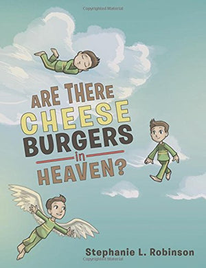 Are There Cheeseburgers in Heaven?