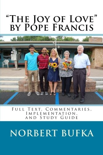 """The Joy of Love"" by Pope Francis: Full Text, Commentaries, Implementation, and Study Guide (Volume 5)"