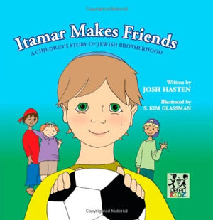 Itamar makes Friends; A Children's Story Of Jewish Brotherhood