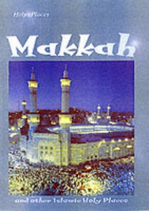 Holy Places Makkah Hardback