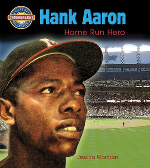 Hank Aaron: Home Run Hero (Crabtree Groundbreaker Biographies)