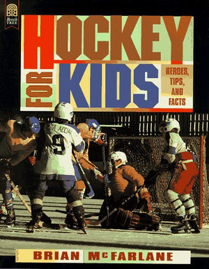 Hockey for Kids: Heroes, Tips, and Facts
