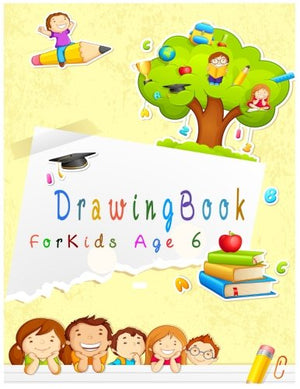 Drawing Book For Kids Age 6: 8.5 x 11, 120 Unlined Blank Pages For Unguided Doodling, Drawing, Sketching & Writing