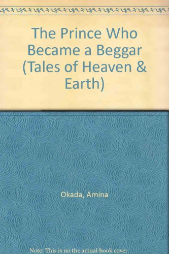 The Prince Who Became a Beggar (Tales of Heaven and Earth)